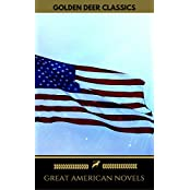 Great American Novels: 19th Century Selection (Golden Deer Classics): The Scarlet Letter, Moby-Dick, Uncle Tom's Cabin... (English Edition)