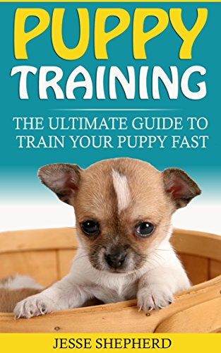 free read Puppy Training: The Ultimate Guide To Train Your
