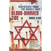 A Blood-Dimmed Tide: Dispatches from the Middle East (Penguin History S.)