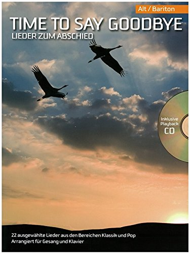Time To Say Goodbye - Lieder Zum Abschied (Alt/Bariton). Partitions, CD pour Alto, Baryton, Accompagnement Piano