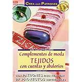 Serie Abalorios nº 23. COMPLEMENTOS DE MODA. TEJIDOS CON CUENTAS Y ABALORIOS (Serie Cuentas Y Abalorios)