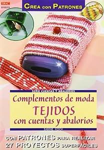 moda y complementos: Serie Abalorios nº 23. COMPLEMENTOS DE MODA. TEJIDOS CON CUENTAS Y ABALORIOS (Se...