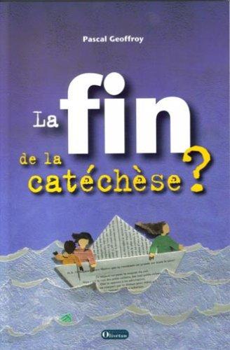 La fin de la catéchèse ? par Pascal Geoffroy