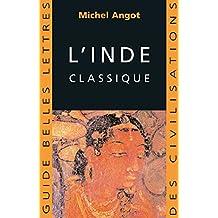 L'Inde classique (Guides Belles Lettres des civilisations t. 5)