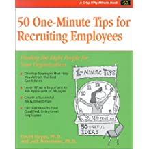 50 One-Minute Tips for Recruiting Employees: Finding the Right People for Your Organization (Crisp Fifty-Minute Series)