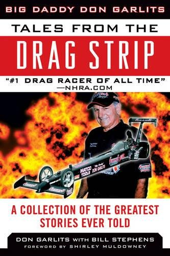 Tales from the Drag Strip: Memorable Stories from the Greatest Drag Racer of All Time (Tales from the Team)