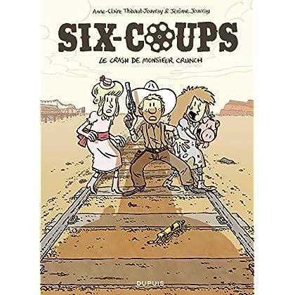 Six-coups - tome 1 - Le crash de monsieur Crunch