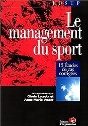 Le management du sport. 15 études de cas corrigées