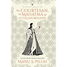 The Courtesan, the Mahatma and the Italian Brahmin: Tales from Indian History