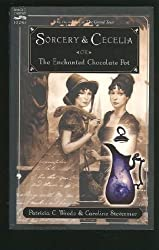 Sorcery & Cecelia or The Enchanted Chocolate Pot by Patricia C. Wrede (2004-08-01)