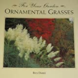 For Your Garden: Ornamental Grasses by Rick Darke (1994-04-01)