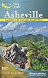 Five-Star Trails: Asheville: Your Guide to the Area's Most Beautiful Hikes by Jennifer Pharr Davis (2011-11-22)