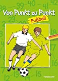 Von Punkt zu Punkt Fußball. Malbuch ab 6 Jahren