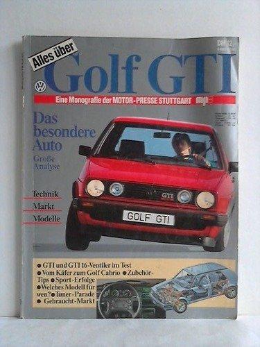 Alles über Golf GTI. Eine Monografie der Motor-Presse Stuttgart MPS: Das besondere Auto. Große Analyse - Technik, Markt, Modelle