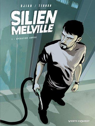 Silien Melville, Tome 1 : Opération Arpège