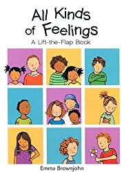 All Kinds of Feelings: a Lift-the-Flap Book (All Kinds of...)
