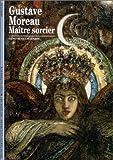 Gustave Moreau - Maître sorcier