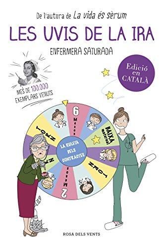 Les uvis de la ira (Catalan Edition) por Enfermera saturada