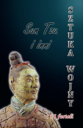 Sztuka wojny i 36 forteli: Sztuka wojny wg Suna Wu i Sun Bina por Sun Tzu