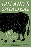 Ireland's Green Larder: The story of food and drink in Ireland