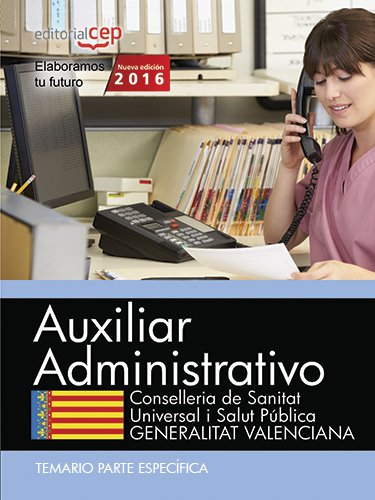 Auxiliar Administrativo, Conselleria de Sanitat Universal i Salut Pública, Generalitat Valenciana. Temario parte específica