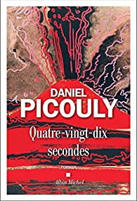 Quatre-vingt-dix secondes par Daniel Picouly