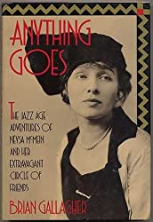Anything Goes: The Jazz Age Adventures of Neysa McMein and Her Extravagant Circle of Friends by Brian Gallagher (1987-10-26)