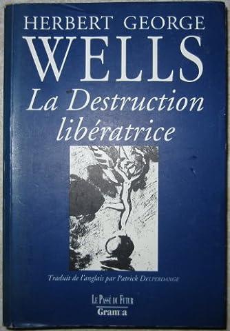 La destruction libératrice
