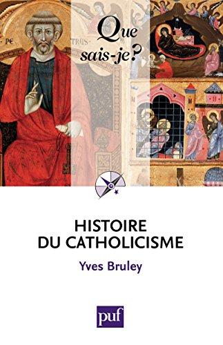Histoire du catholicisme: « Que sais-je ? » n° 365