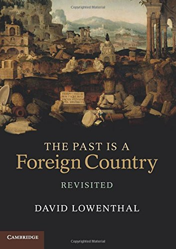 The Past Is a Foreign Country - Revisited por Lowenthal