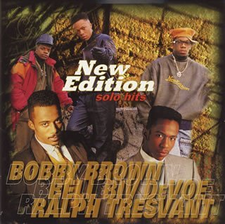 New Edition'S Solo Hits by Bobby Brown-Bell Biv Devoe -Ralph Tresvant (1997-01-22)