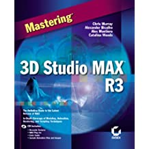 Mastering 3D Studio MAX R3 by C Murray (2000-05-04)