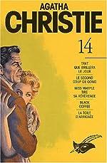 Agatha Christie. Tome 14 - Tant que brillera le jour. Le second coup de gong. Miss Marple tire sa révérence. Black coffee. La toile d'araignée de Agatha Christie
