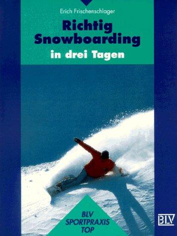 Richtig Snowboarding in drei Tagen.