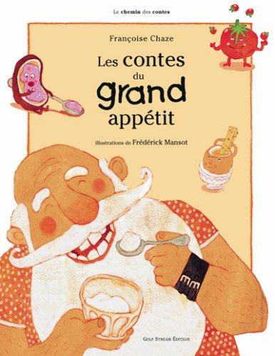 Les contes du grand appétit par Françoise Chaze