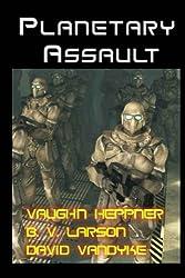 Planetary Assault (Star Force Series) by B. V. Larson (2013-11-04)