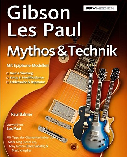 Gibson Les Paul. Mythos & Technik - E-gitarre Paul Les