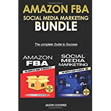 Amazon FBA & Social Media Marketing 365: 2 Books in 1: Complete Guide to Success A-Z