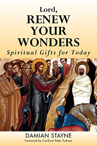 Lord, Renew Your Wonders: Spiritual Gifts for Today por Damian Stayne