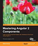 Mastering Angular 2 Components (English Edition)