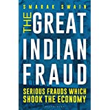 The Great Indian Fraud: Serious Frauds Which Shook the Economy