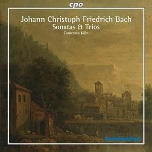 J.C.F. Bach: Sonatas et Trios