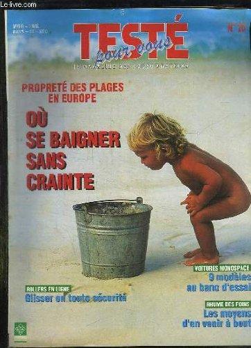 TESTE POUR VOUS N° 20 MAI 1999. SOMMAIRE: PROPRETE DES PLAGES EN EUROPE, OU SE BAIGNER SANS CRAINTE, ROLLERS EN LIGNE GLISSER EN TOUTE SECURITE, VOITURE MONOSPACES 9 MODELES AU BANC D ESSAI...
