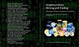 Crypto Currency Mining and Trading (Updated Version 1.02  DEC 2017)