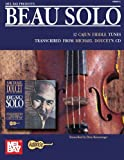 Beau Solo: 12 Cajun Fiddle Tunes Transcribed from Michael Doucet's CD