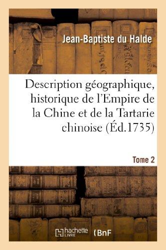 Description géographique, historique, chronologique, politique et physique. Tome 2: de l'Empire de la Chine et de la Tartarie chinoise par Jean-Baptiste Du Halde