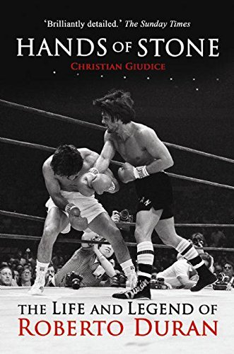 HANDS OF STONE : The Life and Legend of Roberto Duran por Christian Giudice