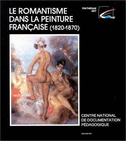 Le Romantisme dans la peinture française, 1820-1870 (Dossier de 24 diapositives + 1 livret de 80 pages)