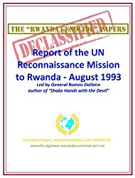 The Rwanda Genocide Papers: Report of the UN Reconnaissance Mission to Rwanda - August 1993