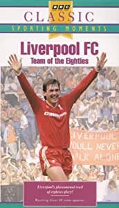 Liverpool Fc: Team Of The Eighties [VHS]
